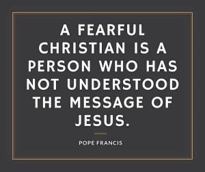 Francis on Fear